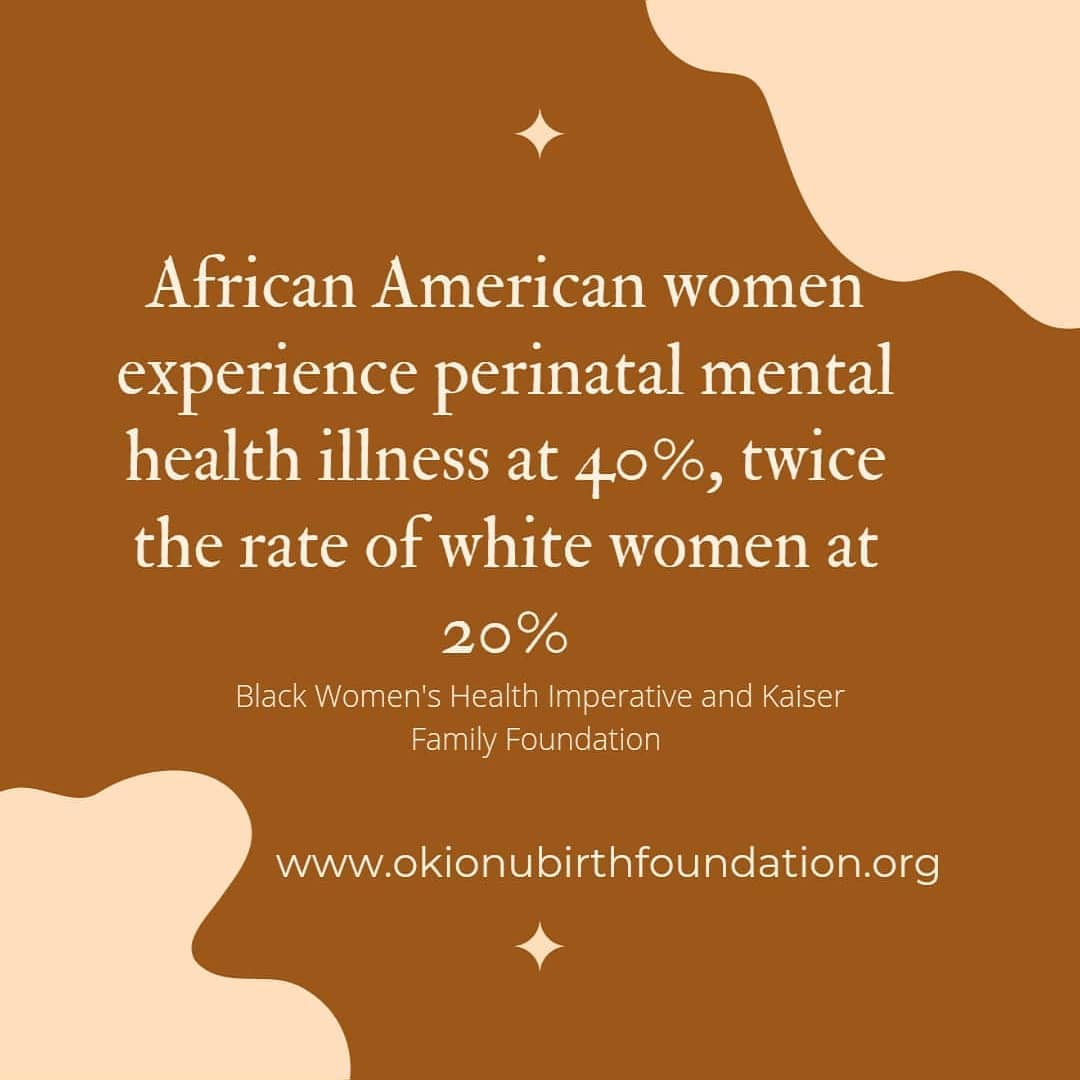 African American women experience perinatal mental health illness at 40%, twice the rate of white women at 20%